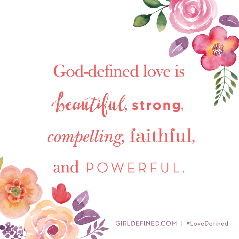 god defined love is beautiful strong compelling faithful and powerful