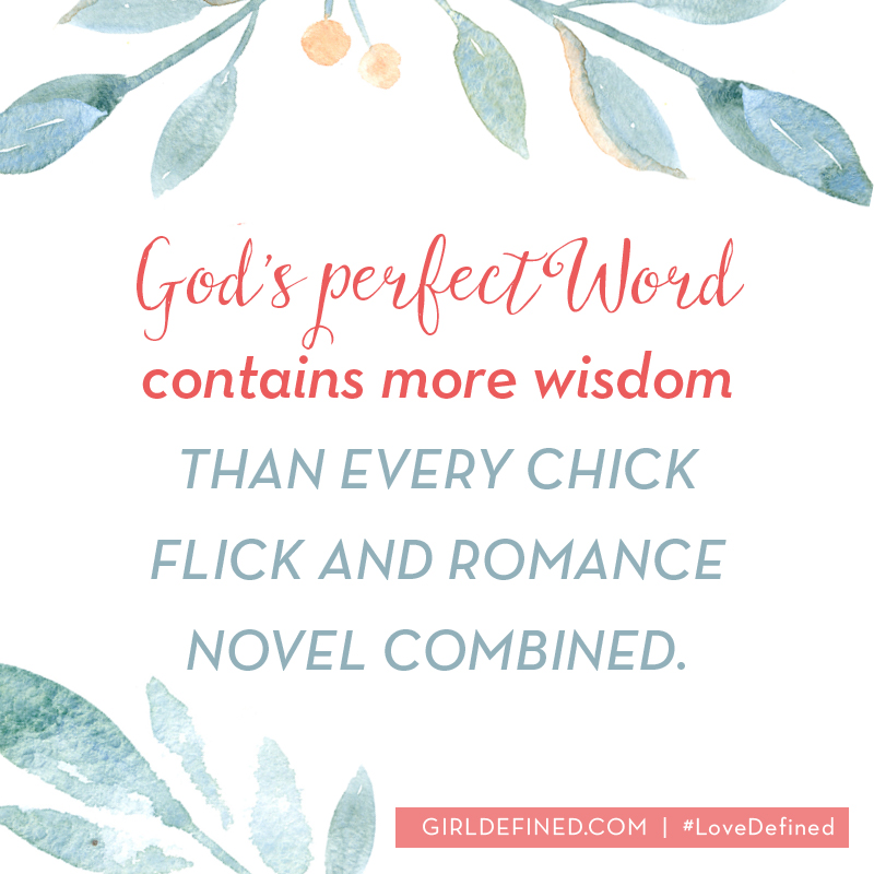 gods perfect word contains more wisdom than every chick flick and romance novel combined