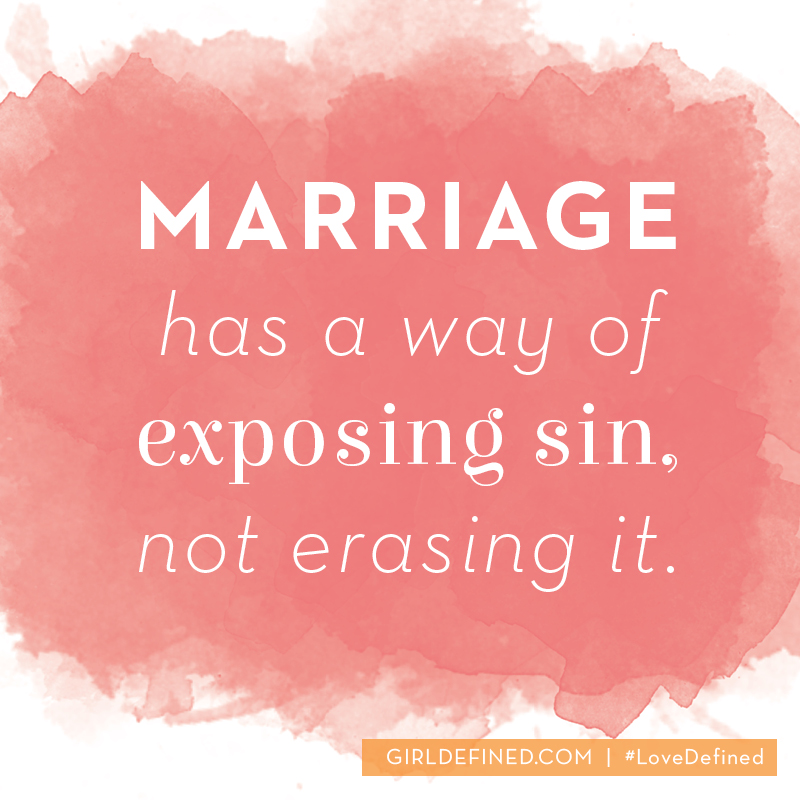 marriage has a way of exposing sin not erasing it