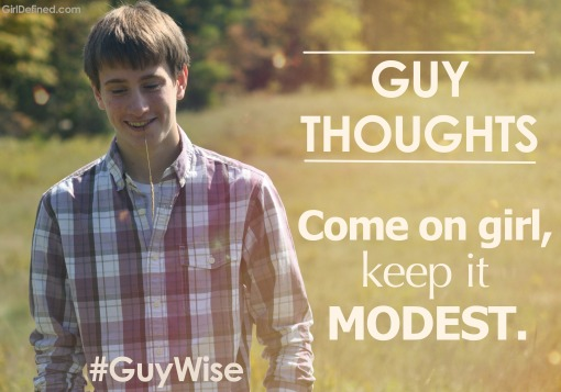 Guy Thoughts: Come on Girl, Keep it Modest